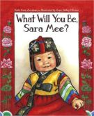 What Will You Be Sara Mee?